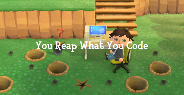 'You Reap What You Code': shows my character in-game sitting at a computer with a bunch of broken parts around, dug from holes in the ground