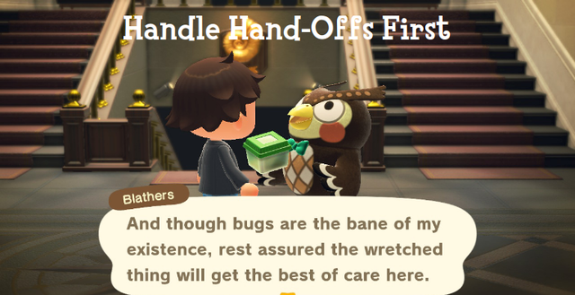 'Handle Hand-Offs First': this in-game owl/museum curator accepting a bug he despises for his collection